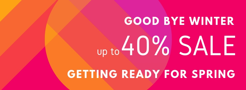 Goodbye Winter Sale! Up to 40%!